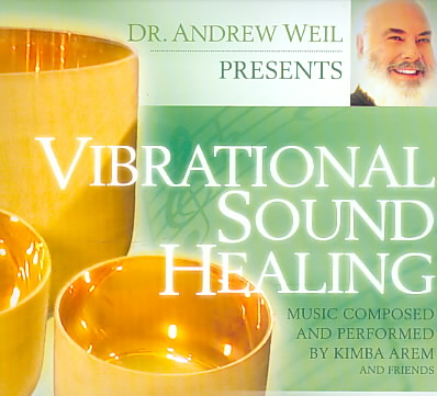 VIBRATIONAL SOUND HEALING BY WEIL,ANDREW M.D. (CD)