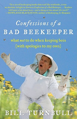 Confessions of a Bad Beekeeper By Turnbull, Bill
