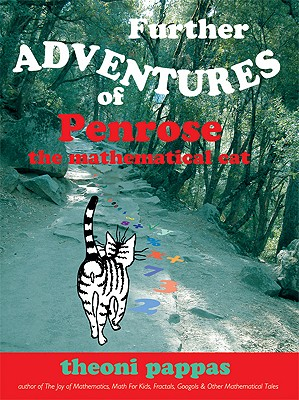 The Further Adventures of Penrose the Mathematical Cat By Pappas, Theoni